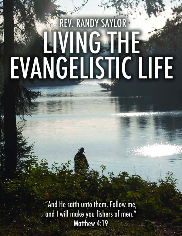 Living the Evangelistic Life Book by Randy Saylor